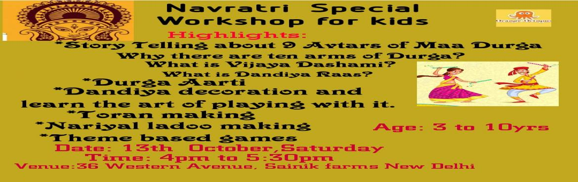 Book Online Tickets for Navratri Special Workshop For Kids, New Delhi. This workshop aims at making kids understand the significance of Navratri festival along with answering their curious question like why is this festival celebrated, and many more. And know what, this workshop won\'t end here, there\'s a lot more for