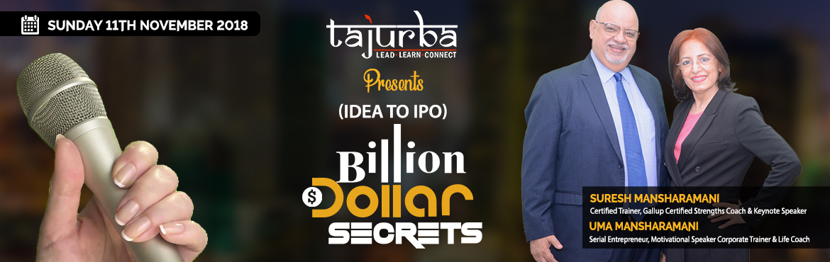 Book Online Tickets for Billion Dollar Secrets- Idea to IPO, New Delhi. Why does 1% of the population own 99% of the world\'s wealth? Everyone is not born rich, yet we all hear rags to riches stories all the time. What is it that they do differently that makes them super rich? These are exciting times. Start-ups are gett