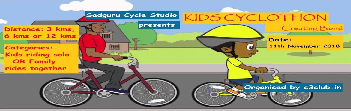 Book Online Tickets for KIDS CYCLOTHON- Creating Bond, Mumbai. \