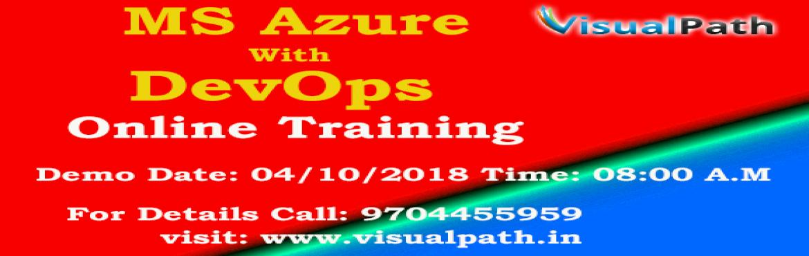Book Online Tickets for MS Azure Training | MS Azure Online Trai, Hyderabad. Visualpath is the first training institute in Hyderabad offering combo package courseMS Azure training as well asDevOps training also which is the best beneficiary for all people who are looking to build their career in both domains
