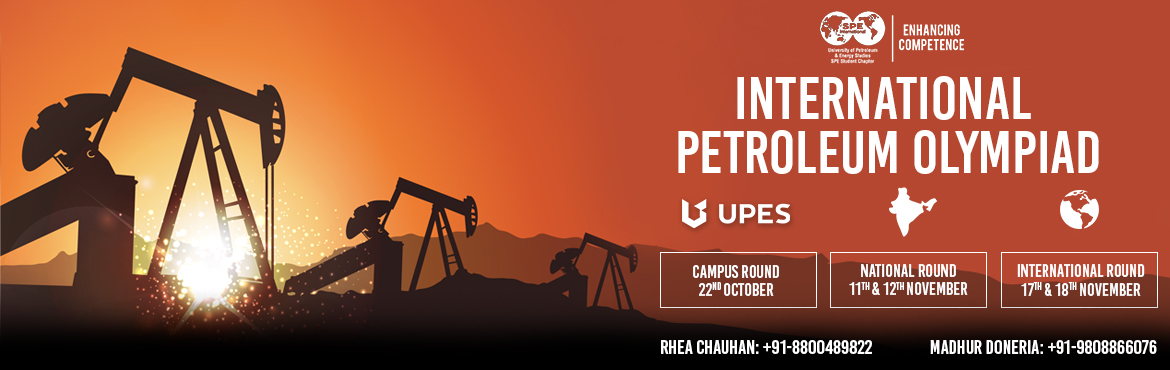 Book Online Tickets for Petroleum Olympiad - International Parti, Dehradun. ThePetroleumOlympiad, online technical quiz, organized by UPES SPE Student chapter has brought an alluring opportunity to the students of the oil & gas sector to demonstrate their skill and knowledge on a national platform.Petro