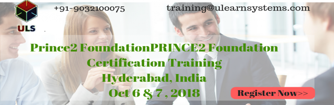 Book Online Tickets for PRINCE2 Foundation Certification Trainin, Hyderabad.   UlearnSystem\'s Offer Prince2 Foundation Certification Training Course in Hyderabad,India.   PRINCE2 Foundation Certification Training Course Description:   A globally recognized certification, PRINCE2 is ide