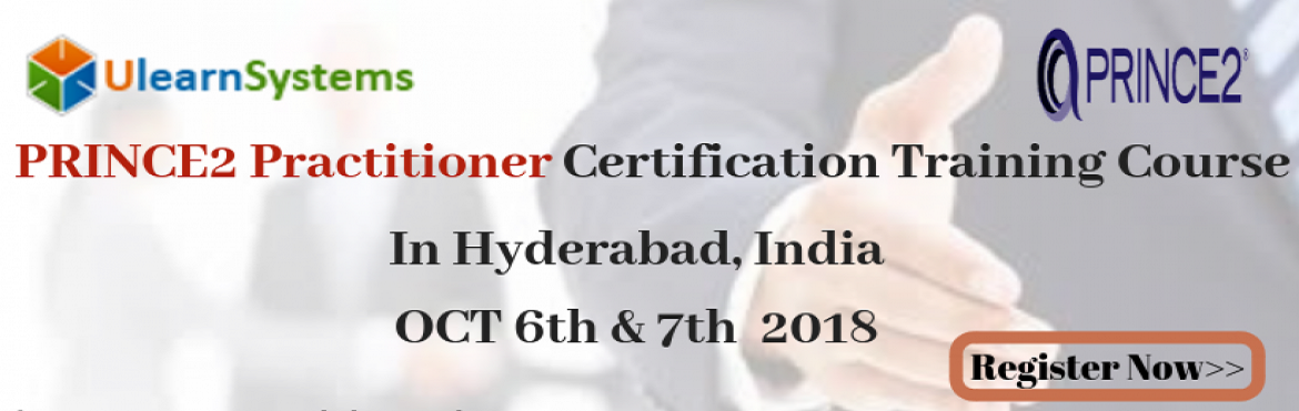 Book Online Tickets for PRINCE2 Practitioner Certification Train, Hyderabad. UlearnSystem\'sOfferPrince2 Practitioner CertificationTraining Course in Hyderabad,India. PRINCE2 Practitioner Certification Training Course: PRINCE2Practitioner Certification is one of the most industry-recognized project man