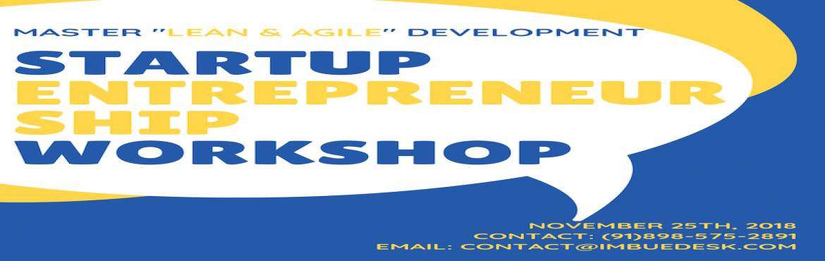Book Online Tickets for Startup and Entrepreneurship Workshop, O, Hyderabad. BECOME MASTER OF YOUR OWN DESTINATION, KNOW IN & OUTS OF HANDLING A STARTUP BUSINESS AND HOW SUCCESSFULLY YOU/YOUR-TEAM CAN WORK AS A TRUE POTENTIAL ENTREPRENEUR. MASTER WHOLE PROJECT LIFE-CYCLE OF YOUR BUSINESS FROM IDEATION - PLANNING