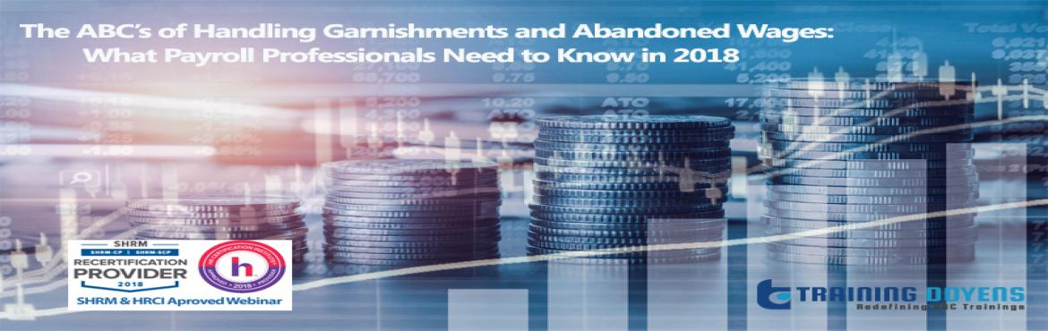 Book Online Tickets for The ABCs of Handling Garnishments and Ab, Aurora.  OVERVIEW  The Consumer Credit Protection Act is designed to ensure fair and proper treatment of people with debts. Garnishment orders include everything from a creditor debt to child support. But what if your employee has more than one g