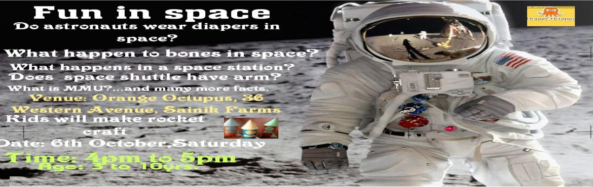 Book Online Tickets for Fun in Space workshop for kids, New Delhi.