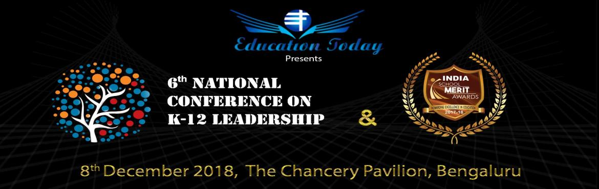 National conference and India school merit awards 2018 on December 8th, 2018 at The Chancery Pavilion, Bangalore. The conference will have in attendan