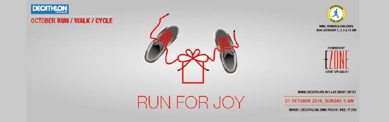 Book Online Tickets for Decathlon Run Series - Run For Joy, Padur. DECATHLON OMR Padur presents Run For Joy on 21 October, Sunday 5:30 AM Men, Women, Children RUN For Joy. 05:30 AM ~ Zumba 06:00 AM ~ 10KM 06:05 AM ~ 5KM 06:10 AM ~ 3 KM 06:15 AM ~ 1 KM Registration Fees : 250 Certificate | Medal | Snack