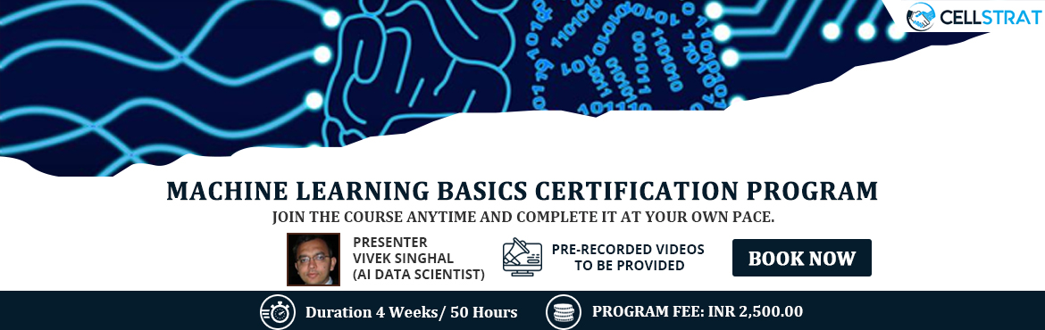 Book Online Tickets for Machine Learning Basics Certification Pr, New Delhi. PROGRAM DESCRIPTION This 3 weeks/ 40 Hrs. online video based certification program (with instructor support for coding assignments and projects) will help you understand the basics of Machine Learning together with support by our expert data scientis