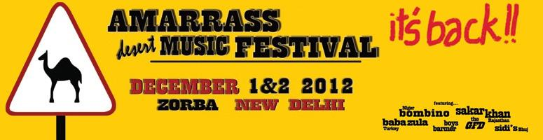 Book Online Tickets for AMARRASS DESERT MUSIC FESTIVAL 2012, NewDelhi. AMARRASS DESERT MUSIC FESTIVAL 2012, December 1 and 2, New Delhi, INDIA