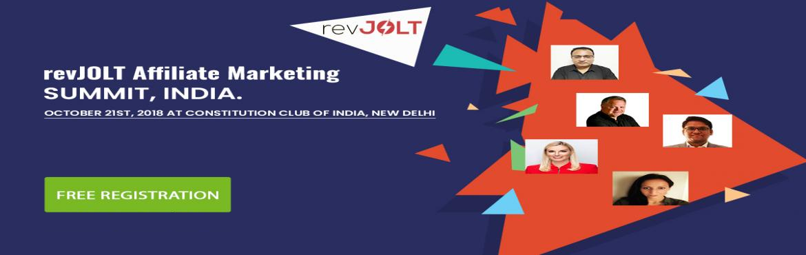 Book Online Tickets for RevJOLT Affiliate Marketing Summit, 2018, New Delhi. revJOLT invites you to our official Affiliate Marketing Summit, 2018 being held at the legendary Constitution Club of India, Central Hall, New Delhi. You do not want to miss this opportunity to meet the revJOLT Founders and Team to lea