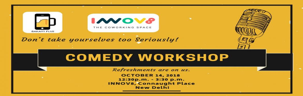 Book Online Tickets for Comedy Workshop, New Delhi.
