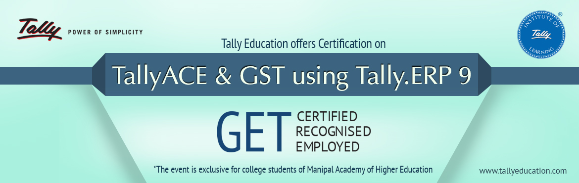 Book Online Tickets for TallyACE and GST using Tally.ERP 9 , Udupi. TallyACEis a basic level certification for candidate looking to certify their skills on Tally. GST Using Tally.ERP 9is designed to aid the certified candidates understanding of the concepts of Goods & Services Tax (GST) and main