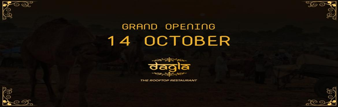 Book Online Tickets for DAGLA - Opening Ceremony, Jaipur.  Book your table & Grab exciting offers at grand opening of \