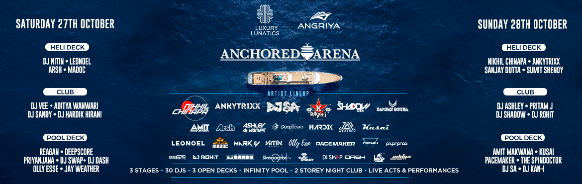 Book Online Tickets for Anchored Arena, Mumbai. 3 stages , 30 DJs ,Infinity Pool ,Nightclub , Live Acts & Performances. So rally your crew and get ready to secure your spot onboard. #anchoredarena #luxurylunatics  #angriyacruise #angriya HIGHLIGHTS: • Live acts & Performances &bu