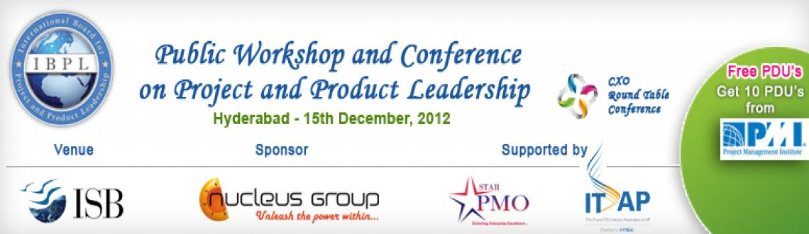 International conference on Project and Product Leadership by IBPL at ISB Hyderabad on 15th December, 2012