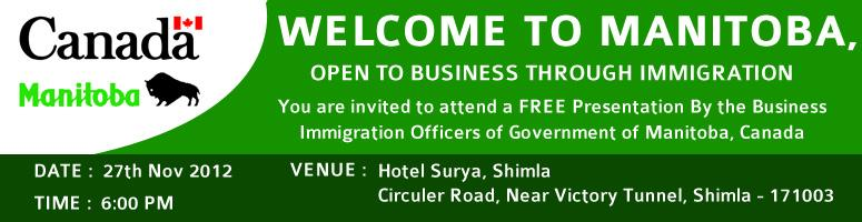Welcome to Manitoba, Open to Business Through Immigration at Shimla
