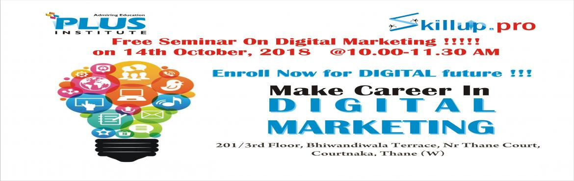 Book Online Tickets for Free Digital Marketing present to you by, Thane. We present you a digital marketing seminar on the trends in online search engine optimization and Adwords marketing. Online advertising can help any business grow. You\'re invited to join us for an event about how digital marketing helps you thrive o