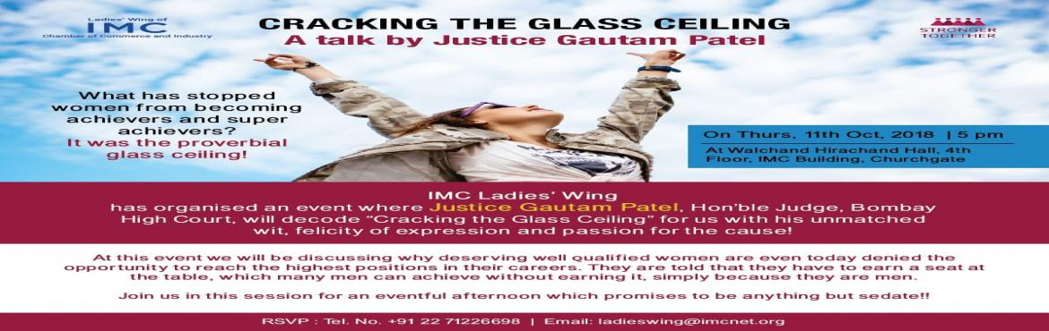 Book Online Tickets for Cracking the Glass Ceiling, Mumbai. Since time immemorial, women have tried to push boundaries both in their professional and personal lives but they still have a long way to go. In fact according to research and various surveys conducted, there is much pay discrimination between men a