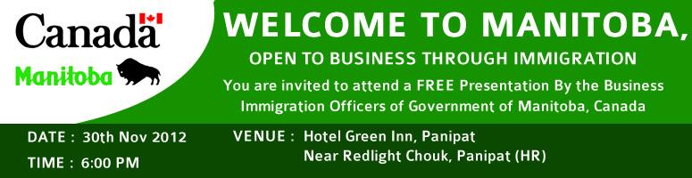 Welcome to Manitoba, Open to Business Through Immigration at Panipat