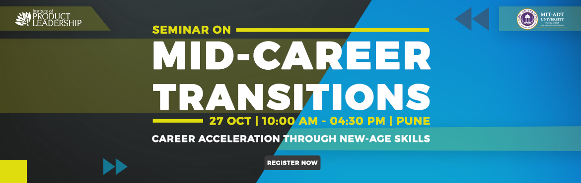 Book Online Tickets for Seminar on Mid Career Transitions - Pune, Pune. Institute of Product Leadership welcomes its audience to an insightful event that will host a seminar on career anchor and product leadership as a career path. The day is tailored with dedicated seats to serve professionals looking for a career switc