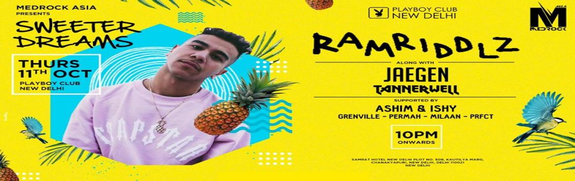 Book Online Tickets for Medrock Asia presents Sweeter Dreams fea, New Delhi. Medrock Asia presents Sweeter Dreams feat. Ramriddlz & Jaegen, leg 2 of the Indian Tour!About: Medrock Asia presents, the Sweterman himself, the 23 year old singer/rapper from the Sweeterside, Mississauga - RAMRIDDLZ. Ramriddlz is a young m