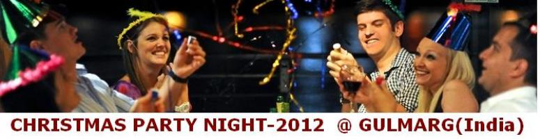 CHRISTMAS PARTY NIGHT- 2012 @ Gulmarg (Kashmir)