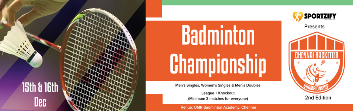Book Online Tickets for CHENNAI RACKETIER BADMINTON CHAMPIONSHIP, Chennai. INTRODUCTION After a big success in the first edition of Chennai Racketier Badminton Championship, Sportzify is all set for the 2nd edition.   One of the most amazing concepts where racket sports is given the prime importance. One single theme w