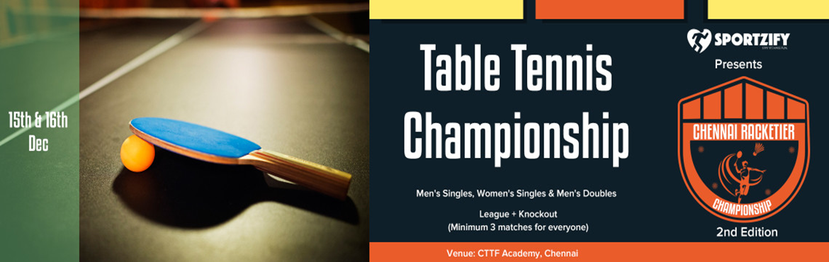 Book Online Tickets for CHENNAI RACKETIER TABLE TENNIS CHAMPIONS, Chennai. INTRODUCTION After a big success in the first edition of Chennai Racketier Table Tennis Championship, Sportzify is all set for the 2nd edition.  One of the most amazing concepts where racket sports is given the prime importance. One single them