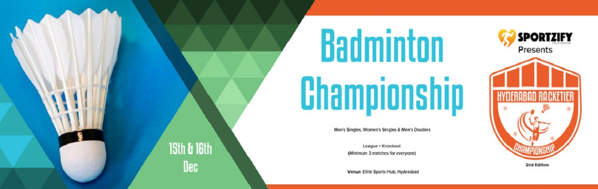 Book Online Tickets for HYDERABAD RACKETIER BADMINTON CHAMPIONSH, Hyderabad. INTRODUCTION After a big success in the first edition of Hyderabad Racketier Championship, Sportzify is all set for the 2nd edition of Hyderabad Racketier Badminton Championship.   One of the most amazing concepts where racket sports is given th