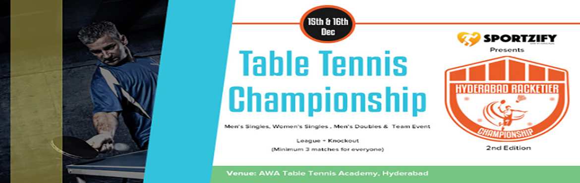 Book Online Tickets for HYDERABAD RACKETIER TABLE TENNIS CHAMPIO, Hyderabad. INTRODUCTION After a big success in the first edition of Hyderabad Racketier Championship, Sportzify is all set for the 2nd edition of Hyderabad Racketier Table Tennis Championship.  One of the most amazing concepts where racket sports is given