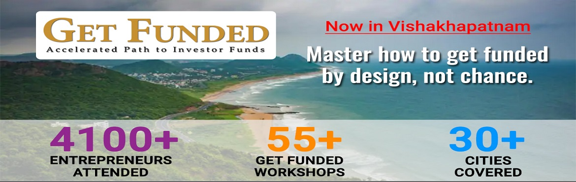 Book Online Tickets for Get Funded - Accelerated Path to Investo, Visakhapat. 'GET FUNDED' is an exclusive face-to-face Program designed by boutique strategy & people consulting company Natio Cultus for the Indian Entrepreneur faced with the brutal world of funding. It is a powerful program with real world insi
