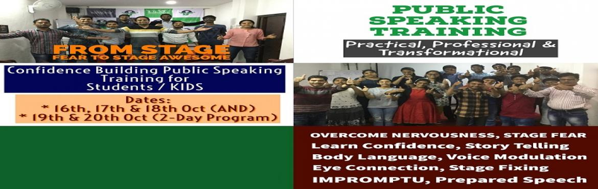 Book Online Tickets for Registration for Public Speaking for Stu, Hyderabad. Public Speaking Training for Students / KIDS:  Event Registration: 1. 16th, 17th & 18th Oct (3 Days)2. 19th & 20th Oct (2 Days)   Are you a student struggling to speak out in front of people? Do you run away from presentat