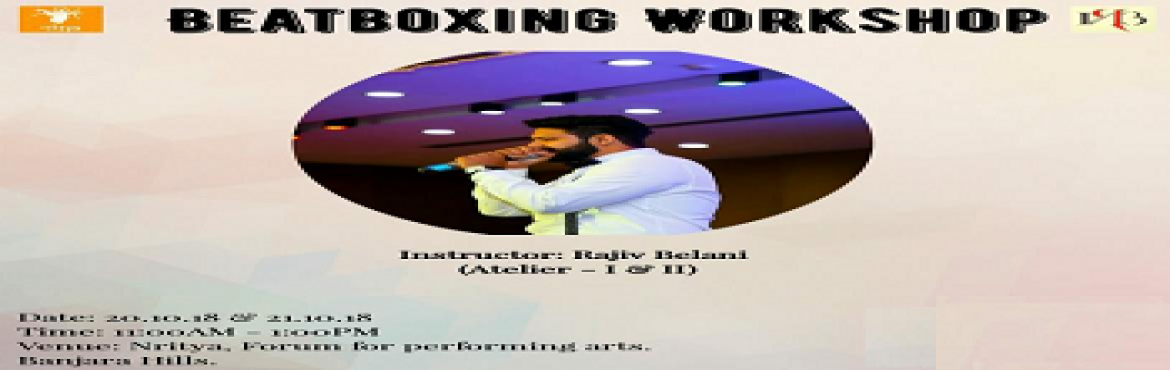Book Online Tickets for Atelier - Beat boxing Workshop, Hyderabad.    #Atelier - Beatboxing Workshop     Facilitator - Rajiv Belani           The objective of this workshop is to guide and teach you how to modulate your voice and use your voice box and mouth to create music and beatbox.  &nb