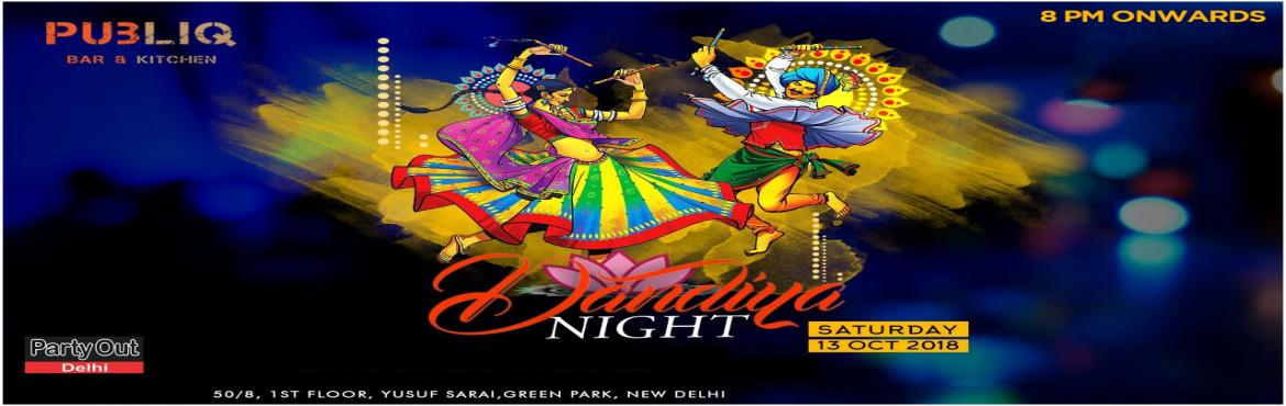 Book Online Tickets for Dandiya Night By Party Out Delhi, New Delhi. DANDIYA NIGHT BY PARTY OUT DELHI   This Navratri, Party Out Delhi Brings You Sensational Dandiya Night This Saturday In Your Favourite Club In South Delhi (On Huge Public Demand)   DATE: 13th Oct\'18 (Saturday)TIME: 8 pm OnwardsVENUE: Publi