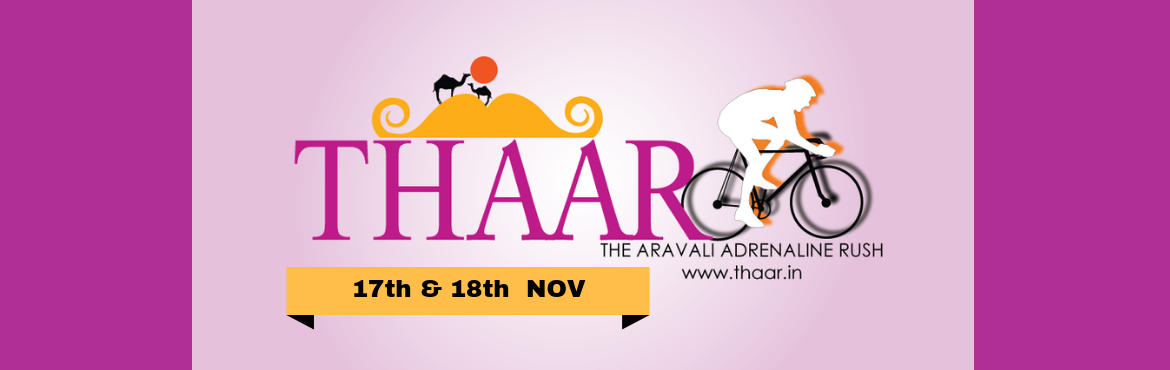 "Book Online Tickets for THAAR - The Aravali Adrenaline Rush 2018, Jaipur. About ""THAAR"" We, the Jaipur Cycling Community Club feel proud to announce the biggest cycling event of Rajasthan- ""THAAR"", The Aravali Adrenaline Rush - A two day cycling festival on 17th Nov- 18th Nov 2018 to"