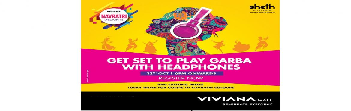 Book Online Tickets for Let your moves make all the noise, Thane. All the Garba and Dandiya lovers in the city get set to groove and experience soundless Garba night at Viviana Mall.   This Navratri, put your headphones on and dance like no one\'s Listening. Viviana Mall is all set to usher in its 2nd Soundles