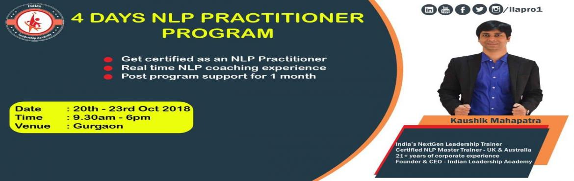 Book Online Tickets for NLP Practitioner Program, Gurgaon Ru. Are you looking forward to change your life?  Are you keen on doing things even better and making the most of everything?  If yes, then NLP is just the right thing for you.  NLP- neuro-linguistic programming, it's a set of psycho