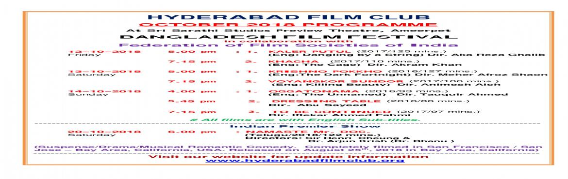 Book Online Tickets for BANGLADESH FILM FESTIVALIN Sri Sarathi S, Hyderabad.  Hyderabad Film Club & Sri Sarathi Studios in collaboration with Federation of Film Societies of India is conducting BANGLADESH FILM FESTIVAL from 12th to 14th October, 2018 by screening 7 latest films in 3 days.