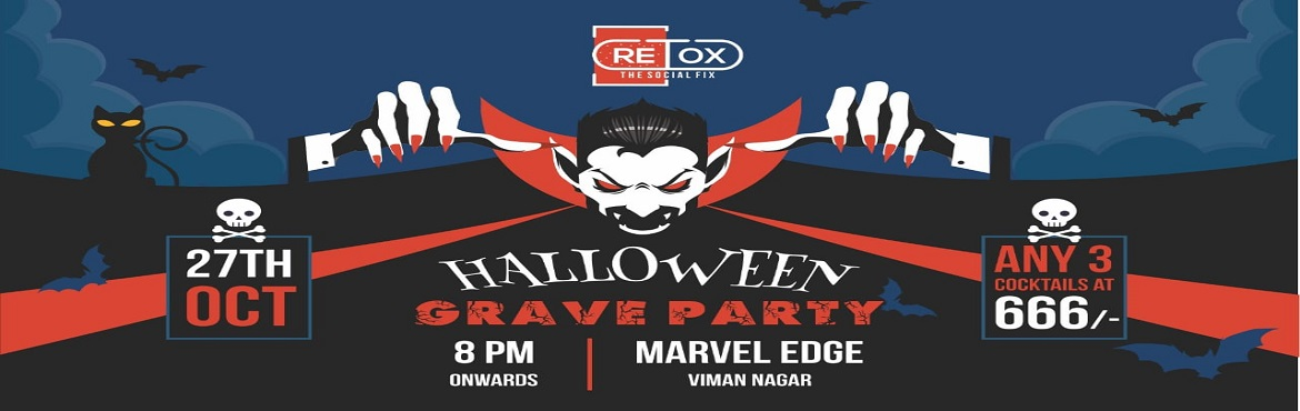 Book Online Tickets for Halloween Grave Party, Pune.  The Spookiest night of the year is almost here and couldn\'t be more amped. Presenting Halloween Grave Party at RETOX, a night of ghoulish fun with any 3 COCKTAILS for 666!  It\'s a night you cannot miss!