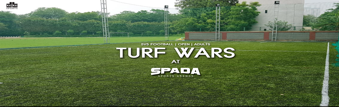 Book Online Tickets for Turf Wars @ SPADA, Gurugram. Football is unconditional love. With this love, let\'s enjoy this awesome weather with TURF WARS we all have been waiting for. LEH LEH Sports brings you TURF WARS @ SPADA , the most followed tournament in NCR region. The best teams in NCR region are