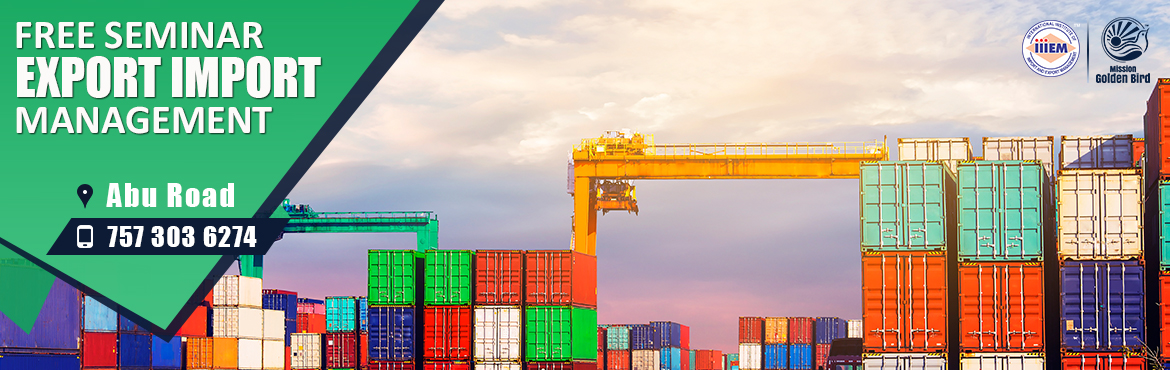 Book Online Tickets for Free Seminar Import and Export Business , Abu Road. To Reserve Your Seat Visit:http://g.indess.in/298TOPICS TO BE COVERED:- How to Start & Set up your own EXPORT IMPORT Business- Ask our Experts How to Establish your Career in EXPORT & IMPORT- Government Benefits of Exports&n