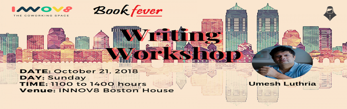 Book Online Tickets for Writing Workshop by Umesh Luthria | Mumb, Mumbai. Hello WritersWe are happy to announce that Bookfever has collaborated with PepperScript for A \'Writing Workshop\' taken by Umesh Luthria, author of two books- Coffee Shorts (2017) and The Eleven Gurus (2018).The workshop opens with helping