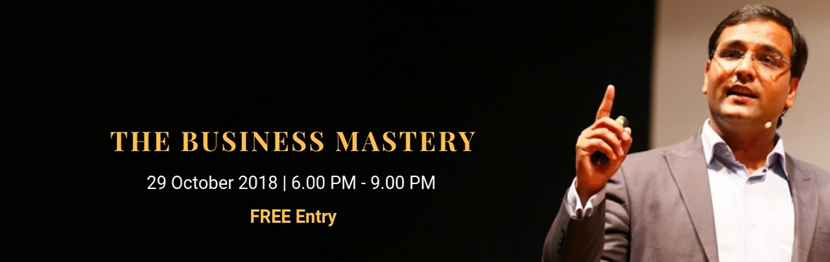 Book Online Tickets for The Business Mastery - Nashik, Nashik.  • Do you want to scale up your business but still not finding the way?• Do you want to overcome the obstacles which will help your business run successfully?• Do you feel your potential is not fully utilized?• Are you not ab