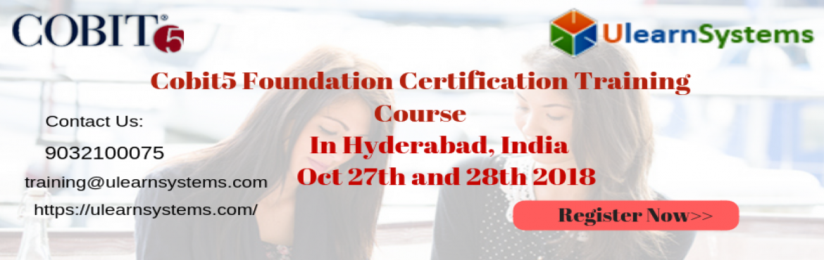 Book Online Tickets for Cobit5 Foundation Certification Training, Hyderabad. UlearnSystem\'s Offer Cobit5 Foundation Certification Training Course in Hyderabad,India.   Description of COBIT5 Foundation Certification Training Courses : In this course interactive course, you will learn about the ne