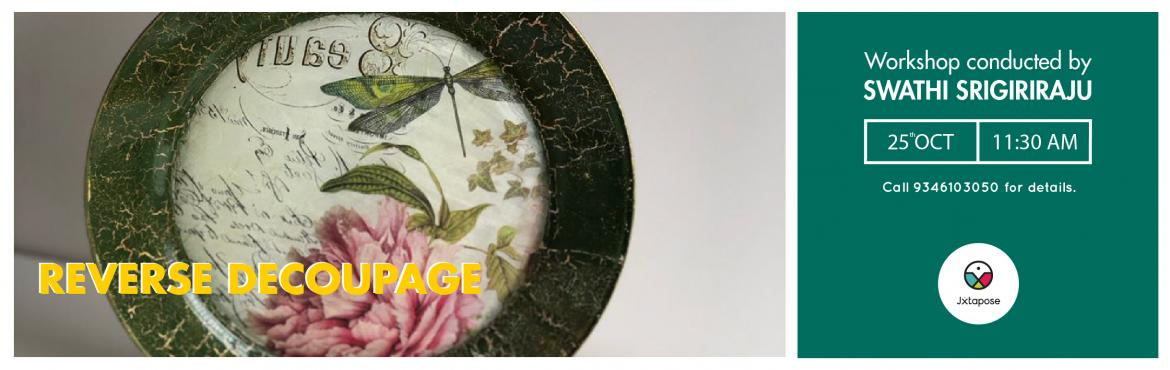"Book Online Tickets for REVERSE DECOUPAGE WORKSHOP, Hyderabad. Come to Jxtapose this October 25th to take part in the reverse decoupage workshop and turn a regular glass plate into a beautiful piece of art using different mediums and colours. Takeaways: A 9"" glass plate that you will convert into a beautif"