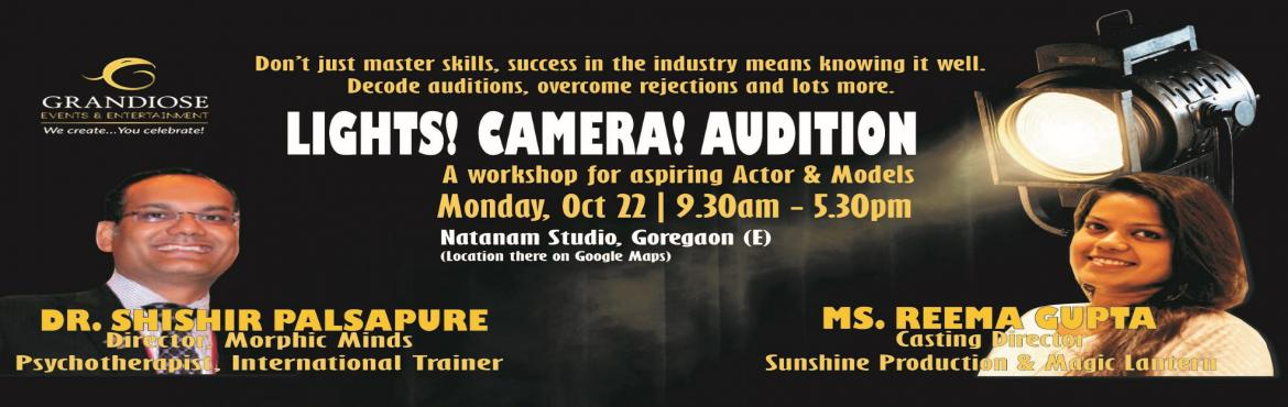 Book Online Tickets for Lights | Camera | Audition, Mumbai. Don't just master skills, success in the industry means knowing it well. Decode auditions, overcome setbacks and lots more.