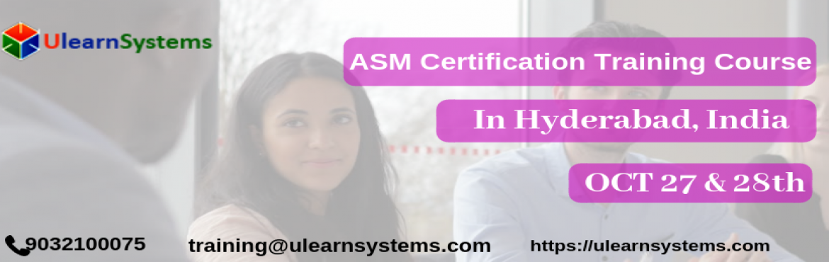 Book Online Tickets for Agile Scrum Master Certification Trainin, Hyderabad. Ulearn System\'s Offer Agile Scru m Master(ASM) Certification Training Course in Hyderabad, India  Agile Scrum Master Course understanding of Agile m ethodologies and Scrum practices and covers Scrum Master role with regards to facilitating the