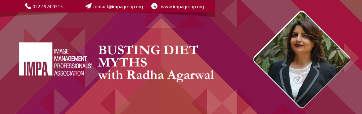 Book Online Tickets for Busting Diet Myths with Radha Agarwal, Thane. We regret to inform that due to unavoidable circumstances the session has been cancelled   About the expert Radha Agarwal  A sports and fitness enthusiast for years, she has converted her passion into her profession.She has es