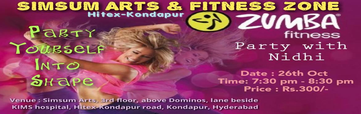 Book Online Tickets for Zumba Fitness Party At Simsum Arts , Hyderabad.   Name of the event: Zumba Fitness Party with Nidhi        Event date: Oct 26th 2018        Location: Simsum Arts, 3rd floor, above Dominos, lane beside KIMS hospital, Hitex-Kondapur road, Kondapur, Hyderabad